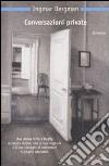 Conversazioni private libro di Bergman Ingmar