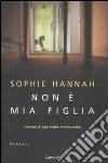 Non è mia figlia libro di Hannah Sophie
