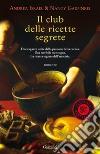Il club delle ricette segrete libro di Israel Andrea; Garfinkel Nancy