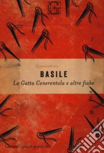 La gatta Cenerentola e altre fiabe libro di Basile Giambattista