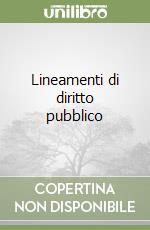 Lineamenti di diritto pubblico libro di Falcon Giandomenico