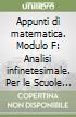 Appunti di matematica. Modulo F: Analisi infinetesimale. Per le Scuole superiori libro