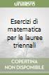 Esercizi di matematica per le lauree triennali libro