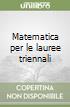 Matematica per le lauree triennali libro