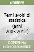 Temi svolti di statistica (anni 2005-2012) libro