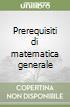 Prerequisiti di matematica generale libro