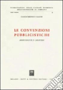 Le convenzioni pubblicistiche. Ammissibilità e caratteri libro di Falcon Giandomenico