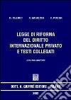 Legge di riforma del diritto internazionale privato e testi collegati libro