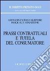Prassi contrattuali e tutela del consumatore libro