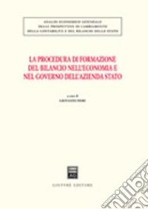 La procedura di formazione del bilancio nell'economia e nel governo dell'azienda Stato libro di Fiori Giovanni