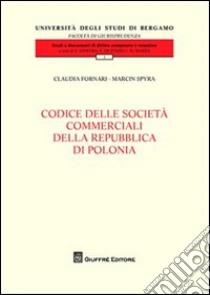 Codice delle società commerciali della Repubblica di Polonia libro di Fornari Claudia; Spyra Marcin