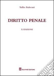 Diritto penale libro di Padovani Tullio