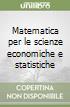Matematica per le scienze economiche e statistiche libro