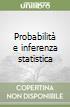 Probabilità e inferenza statistica libro