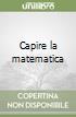 Capire la matematica libro