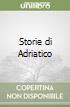 Storie di Adriatico libro