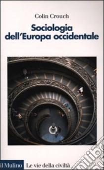 Sociologia dell'Europa occidentale libro di Crouch Colin