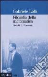 Filosofia della matematica. L'eredità del Novecento libro