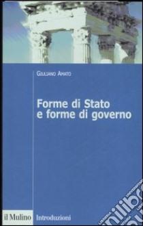 Forme di stato e forme di governo libro di Amato Giuliano