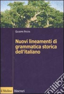 Nuovi lineamenti di grammatica storica dell'italiano libro di Patota Giuseppe
