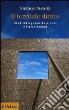 Il terribile diritto. Studi sulla proprietà privata e i beni comuni libro