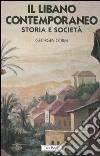 Il Libano contemporaneo. Storia e società libro