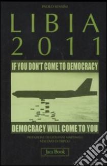 Libia 2011 libro di Sensini Paolo