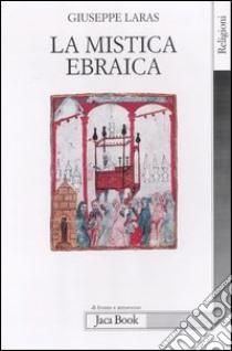 La mistica ebraica libro di Laras Giuseppe