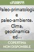 Paleo-primatologia e paleo-ambiente. Clima, geodinamica ed evoluzione dei primati antropoidi libro