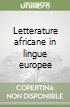 Letterature africane in lingue europee libro