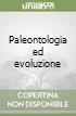 Paleontologia ed evoluzione libro