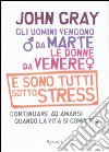 Gli uomini vengono da Marte, le donne da Venere e sono tutti sotto stress. Continuare ad amarsi quando la vita si complica libro