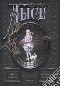 Alice nel paese delle meraviglie-Attraverso lo specchio e quello che Alice vi trovò libro di Carroll Lewis; Gardner M. (cur.)