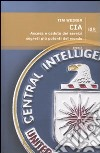 CIA. Ascesa e caduta dei servizi segreti più potenti del mondo libro