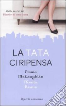 La Tata ci ripensa libro di McLaughlin Emma - Kraus Nicola