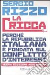 La cricca. Perché la Repubblica italiana è fondata sul conflitto d'interessi libro
