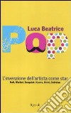 Pop. L'invenzione dell'artista come star