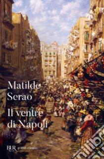 Il ventre di Napoli libro di Serao Matilde