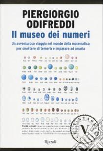 Il museo dei numeri. Da zero verso l'infinito, storie dal mondo della matematica libro di Odifreddi Piergiorgio
