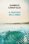 Il silenzio dell'onda libro