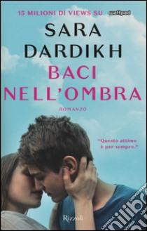 Baci nell'ombra libro di Dardikh Sara