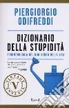 Dizionario della stupidità. Fenomenologia del non-senso della vita libro