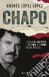 El Chapo. Joaquin Guzmán, l'ultimo signore della droga libro