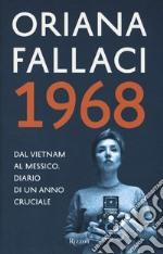 1968. Dal Vietnam al Messico. Diario di un anno cruciale libro