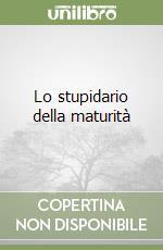 Lo stupidario della maturità