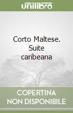 Corto Maltese. Suite caribeana libro di Pratt Hugo