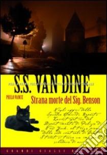 Strana morte del Sig. Benson libro di Van Dine S. S.