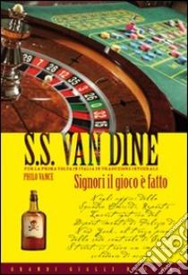 Signori il gioco è fatto libro di Van Dine S. S.