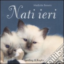 Nati ieri libro di Bonetti Mathilde