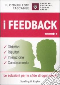 I feedback. Obiettivi, risultati, interazione, cambiamento libro di Harris Jamie O.